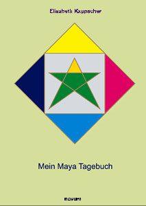 Der Maya Kalender - Mein Maya Tagebuch